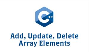 Add, Update, Delete Array Elements [C/C++ ]