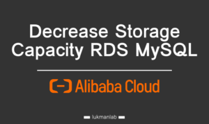 Decrease Storage Capacity RDS MySQL - Alibaba Cloud
